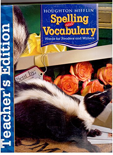 Spelling and Vocabulary: Words for Readers and Writers, Grade 4, Teacher's Edition: HOUGHTON ...