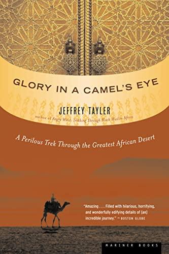9780618492220: Glory in a Camel's Eye: A Perilous Trek Through the Greatest African Desert