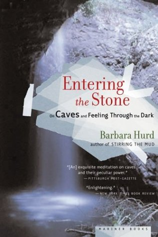 9780618492299: Entering the Stone: On Caves and Feeling Through the Dark