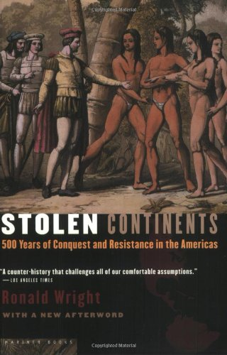 Stolen Continents: 500 Years of Conquest and Resistance in the Americas (0618492402) by Wright, Ronald