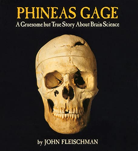 9780618494781: Phineas Gage: A Gruesome But True Story about Brain Science