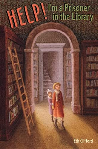 Help! I'm a Prisoner in the Library (A Jo-Beth and Mary Rose Mystery) (0618494820) by Eth Clifford