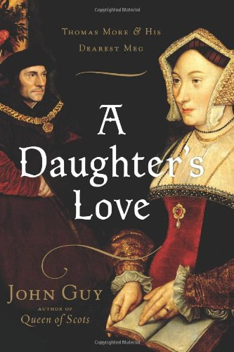 9780618499151: A Daughter's Love: Thomas More and His Dearest Meg