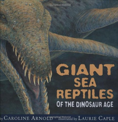9780618504497: Giant Sea Reptiles of the Dinosaur Age
