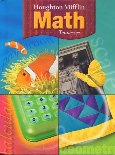 Houghton Mifflin Math, Grade 6 Tennessee Student Edition (2005 Copyright): Greenes, Larson, Leiva, ...