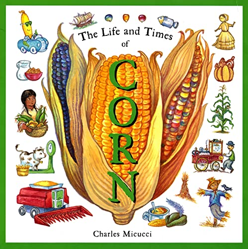 The Life and Times of Corn