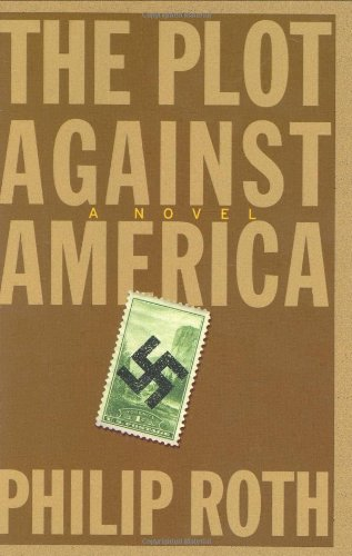 The Plot Against America: A Novel: PHILIP ROTH