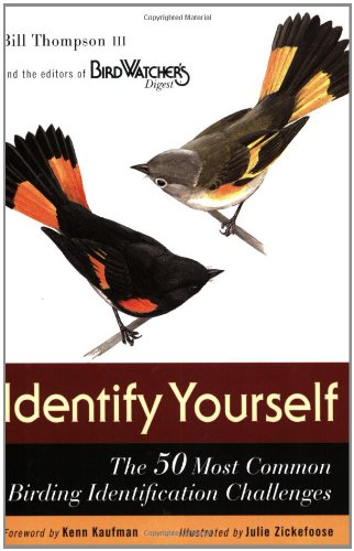 Identify Yourself: The 50 Most Common Birding Identification Challenges: Bill Thompson III, Julie ...