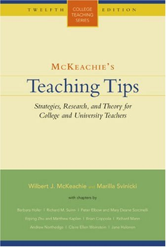 9780618515561: McKeachie's Teaching Tips: Strategies, Research, and Theory for College and University Teachers (College Teaching Series)