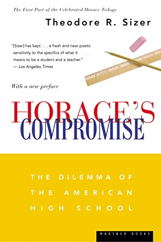 Horace's Compromise: The Dilemma of the American High School (9780618516063) by Theodore Sizer