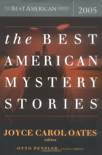Best American Mystery Stories 2005 (Signed First Edition): Otto Penzler, Editor [Joyce Carol Oates,...