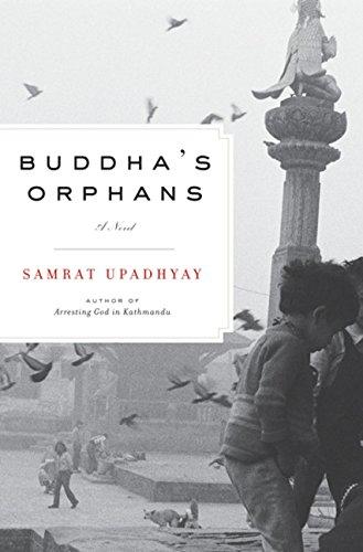 Buddha's Orphans: Samrat Upadhyay