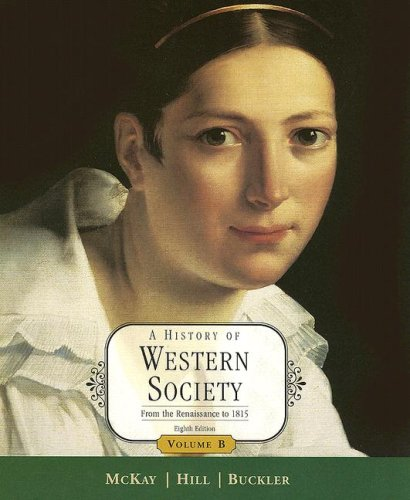 9780618522705: A History of Western Society: From the Renaissance to 1815, Volume B