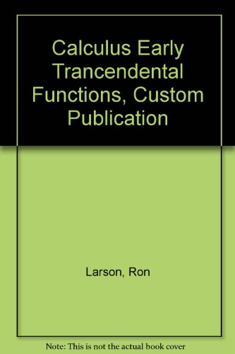 Calculus Early Trancendental Functions, Custom Publication: Larson, Ron