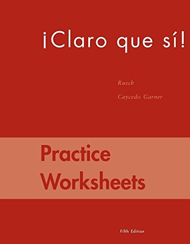 Practice Worksheets for Caycedo's Claro que si!,: Caycedo Garner, Lucia