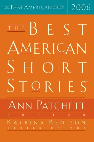 The Best American Short Stories 2006 (Signed First Edition): Ann Patchett (editor); Katrina Kenison...