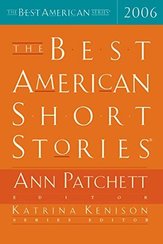The Best American Short Stories 2006 (The: Katrina Kenison, Ann