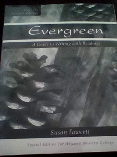 9780618543656: Evergreen: A Guide to Writing with Readings by Susan Fawcett ISBN:0618543651 (Unit Six Seventh Edition) Special Edition for Arizona Western College