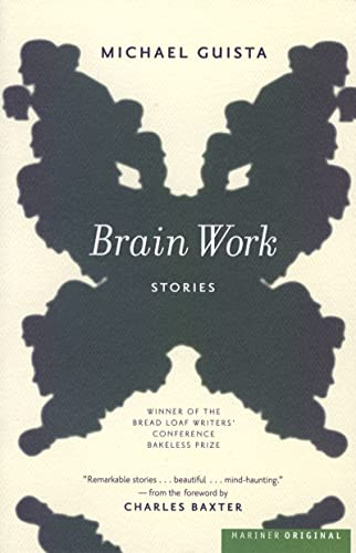 Brain Work 9780618546725 Michael Guista's emotionally adept, psychologically acute debut collection explores the vast mysteries of the human mind and the fascinating intricacies of the soul. Turning a keen fictional eye to the rich terrain explored by Kay Redfield Jamison and Steven Pinker, Guista confronts modern mind-body dilemmas with an extraordinary mix of compassion for his characters and awe at their situations. A disillusioned psychiatrist discovers too late the folly of his professional obsession with unusual brain injuries. A son confronts the legacy of his father's schizophrenia, with surprising conclusions. An endearing late-life romance blooms between two patients in a nursing facility, one of whom is discovering life anew as the other sinks into the confusion of Alzheimer's. Disquieting, funny, and deeply human, these stories offer wise comment on the ambiguities of life.