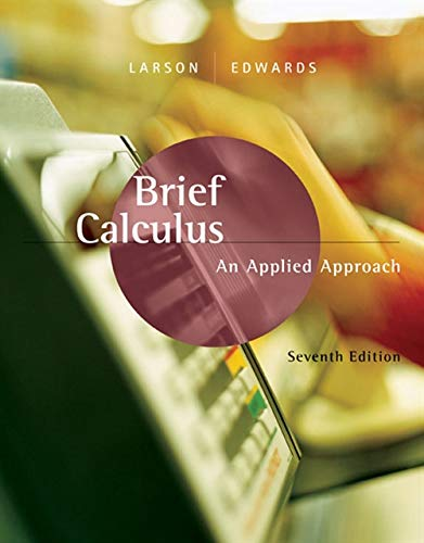 Brief Calculus: An Applied Approach: Larson, Ron; Edwards, Bruce H.