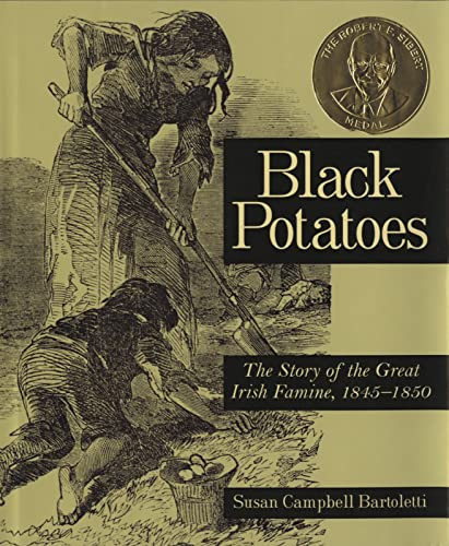 9780618548835: Black Potatoes: The Story of the Great Irish Famine, 1845-1850