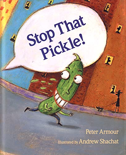 Stop That Pickle!: Peter Armour; Illustrator-Andrew
