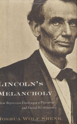 9780618551163: Lincoln's Melancholy: How Depression Challenged a President and Fueled His Greatness