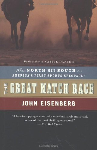 9780618556120: The Great Match Race: When North Met South in America's First Sports Spectacle