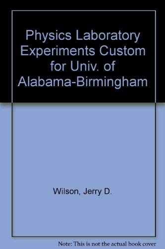 Physics Laboratory Experiments Custom for Univ. of: Jerry D. Wilson;
