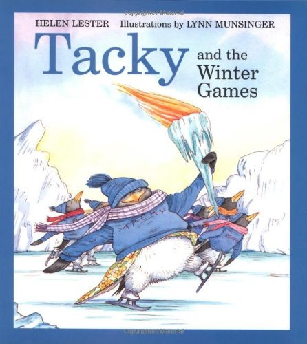 Tacky and the Winter Games (Tacky the Penguin) (0618556591) by Lester, Helen