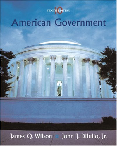 American Government : Institutions and Policies: James Q. Wilson;