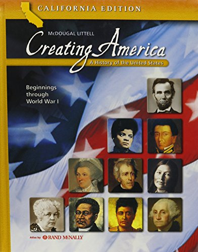 9780618559497: Creating America - California Edition: A History of the United States (Beginnings Through World War I)