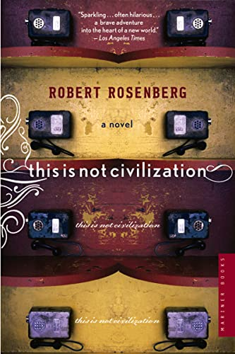 9780618562060: This Is Not Civilization