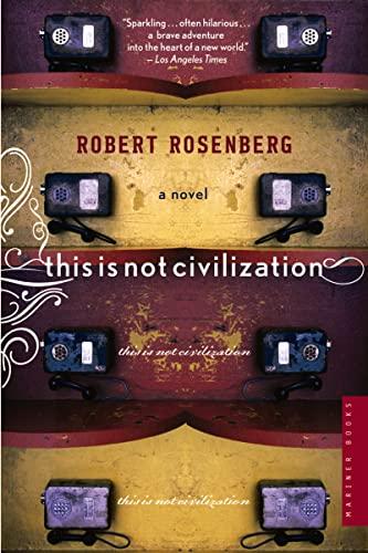 This Is Not Civilization: Rosenberg, Robert
