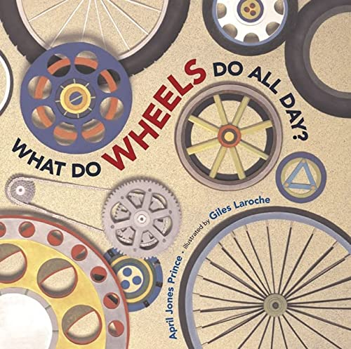 9780618563074: What Do Wheels Do All Day?