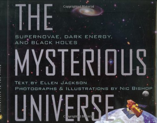 9780618563258: The Mysterious Universe: Supernovae, Dark Energy, and Black Holes