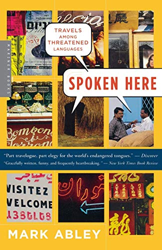 9780618565832: Spoken Here: Travels Among Threatened Languages