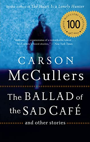 The Ballad of the Sad Cafe: and: Mccullers, Carson