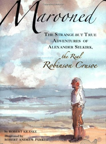Marooned: The Strange but True Adventures of: Robert Kraske