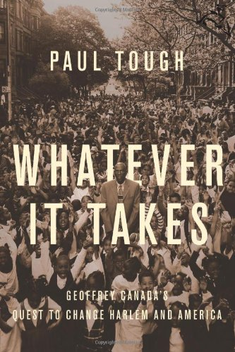 9780618569892: Whatever It Takes: Geoffrey Canada's Quest to Change Harlem and America