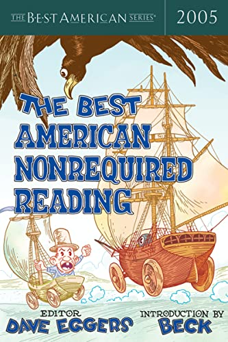 The Best American Nonrequired Reading 2005: Eggers, Dave
