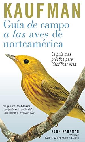 9780618574247: Guia de Campo Kaufman: A Las Aves Norteamericanas (Kaufman Focus Guides)