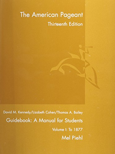 9780618574278: The American Pageant, 13th Ed., Guidebook: A Manual for Students, Vol. I: To 1877