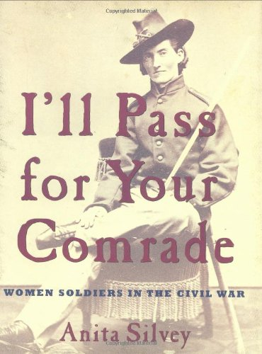 9780618574919: I'll Pass for Your Comrade: Women Soldiers in the Civil War