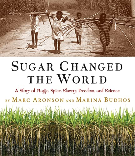 9780618574926: Sugar Changed the World: A Story of Magic, Spice, Slavery, Freedom, and Science