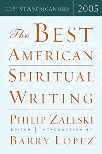 The Best American Spiritual Writing 2005: Barry Lopez, Philip