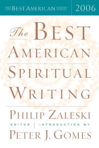 The Best American Spiritual Writing 2006 (The Best American Series): Peter J. Gomes, Philip Zaleski