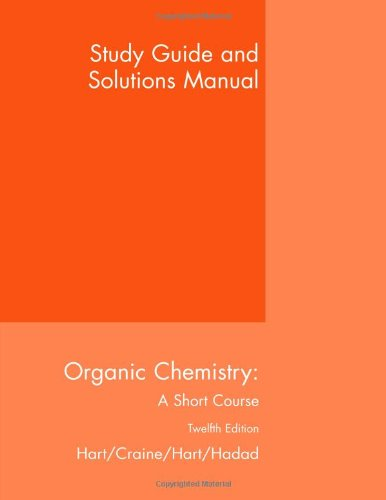 9780618590773: Study Guide with Solutions Manual for Hart/Craine/Hart/Hadad's Organic Chemistry: A Short Course, 12th