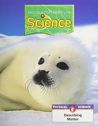 9780618591459: Houghton Mifflin Science: Modular Softcover Student Edition Grade 1 Unit E: Describing Matter 2007