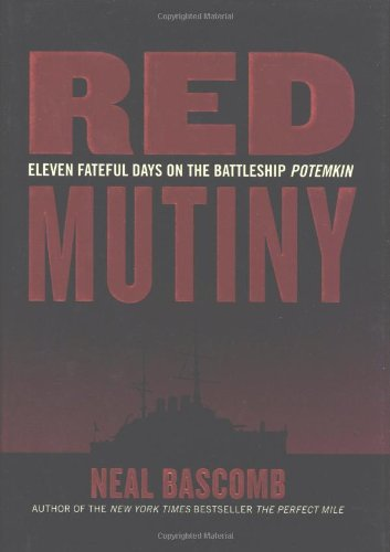 Red Mutiny: Eleven Fateful Days on the: Bascomb, Neal